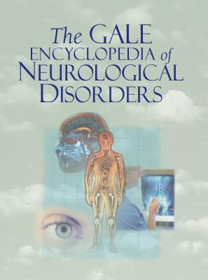 Gale Encyclopedia of Neurological Disorders By Gale (COR)