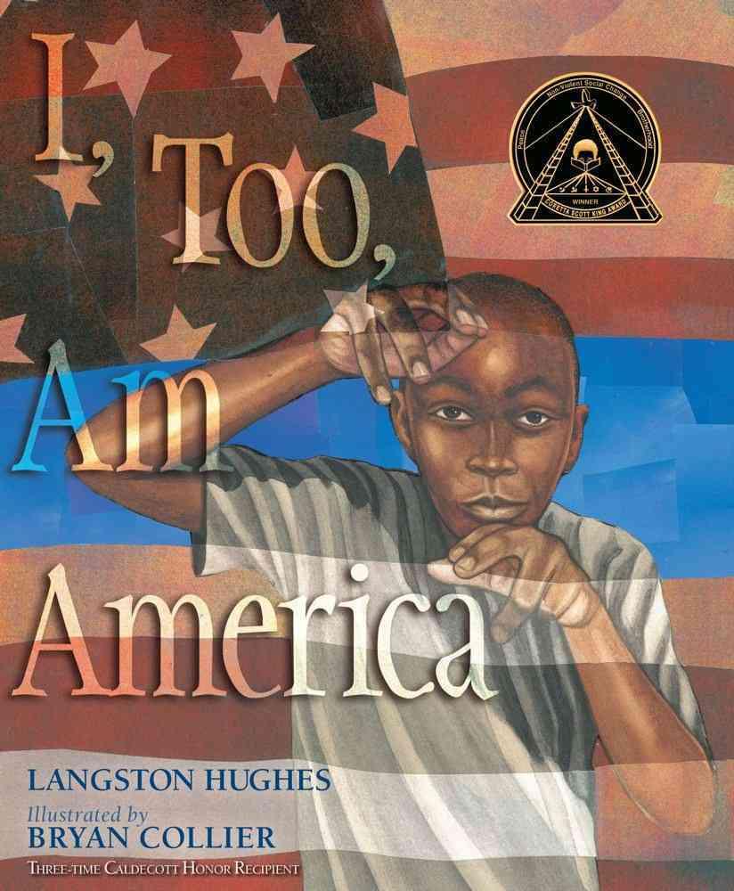 I, Too, Am America By Hughes, Langston/ Collier, Bryan (ILT)